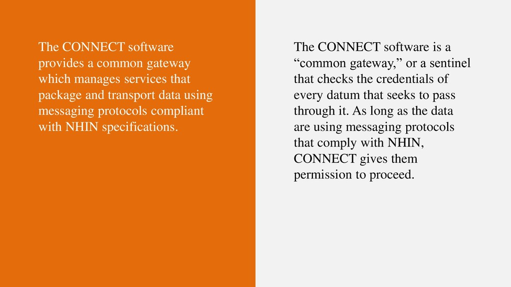The CONNECT software provides a common gateway ...