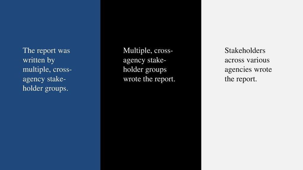 The report was written by multiple, cross- agen...