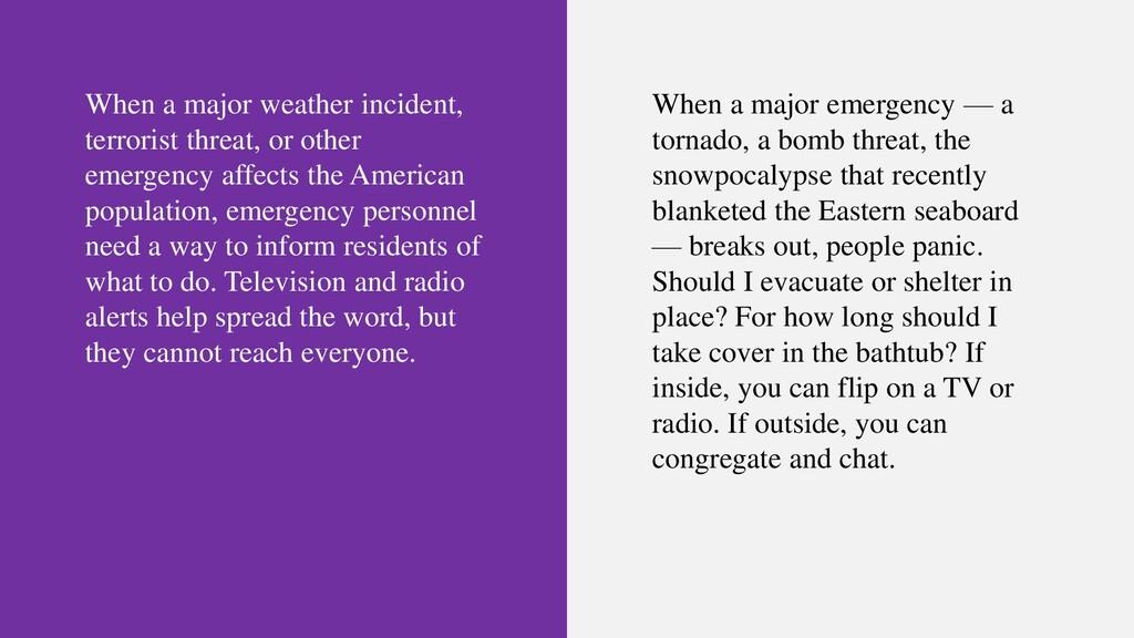 When a major weather incident, terrorist threat...