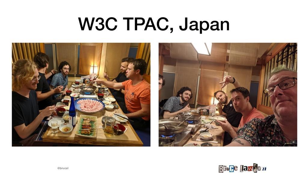 @brucel W3C TPAC, Japan