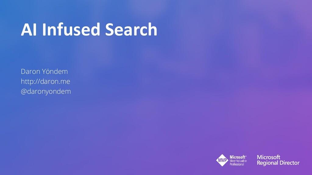 AI Infused Search Daron Yöndem http://daron.me ...