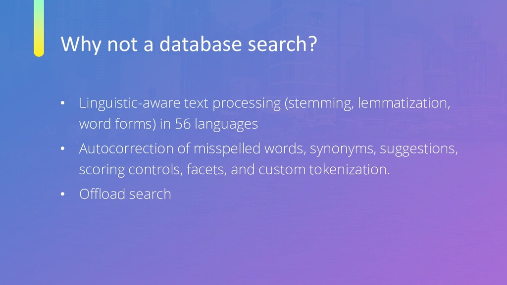 Why not a database search? • Linguistic-aware t...
