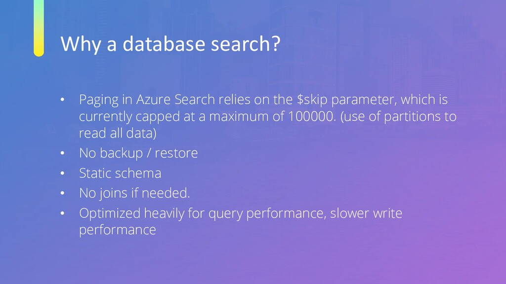Why a database search? • Paging in Azure Search...