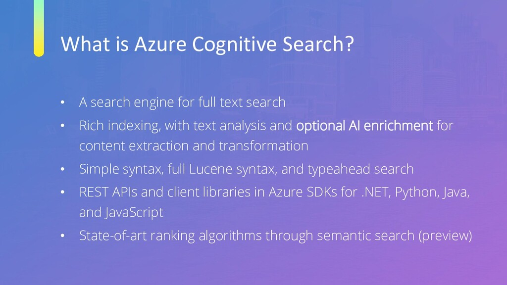 What is Azure Cognitive Search? • A search engi...
