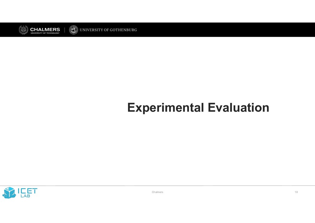 Chalmers !18 Experimental Evaluation