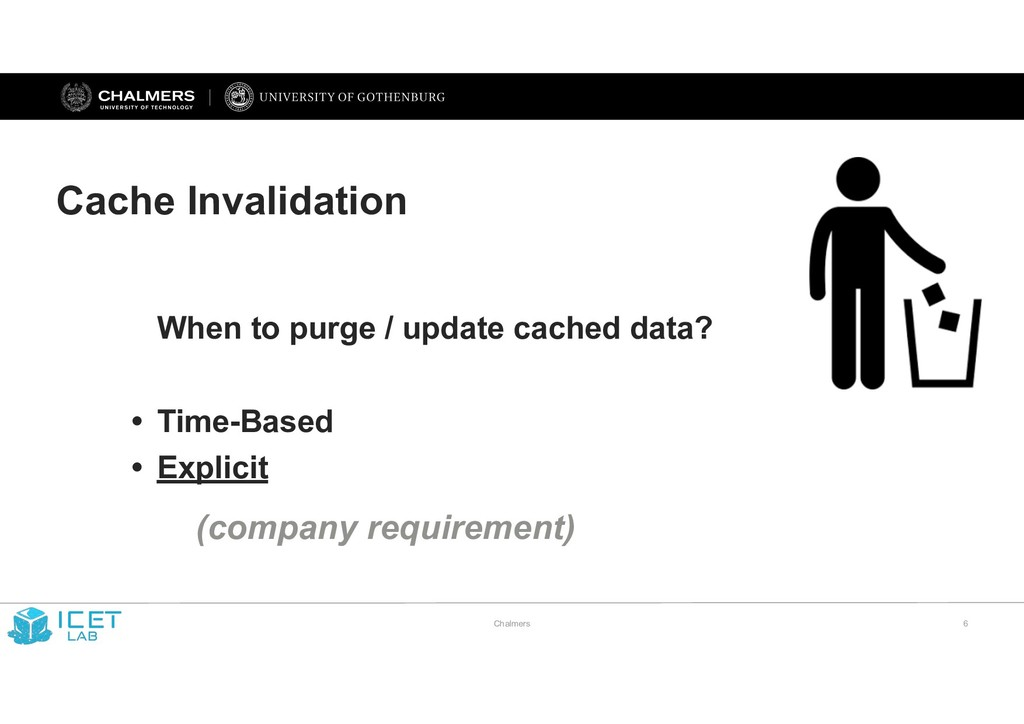 Chalmers !6 Cache Invalidation When to purge / ...