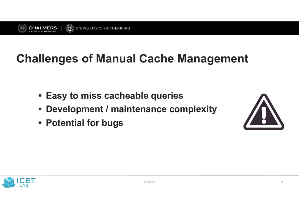 Chalmers !9 Challenges of Manual Cache Manageme...