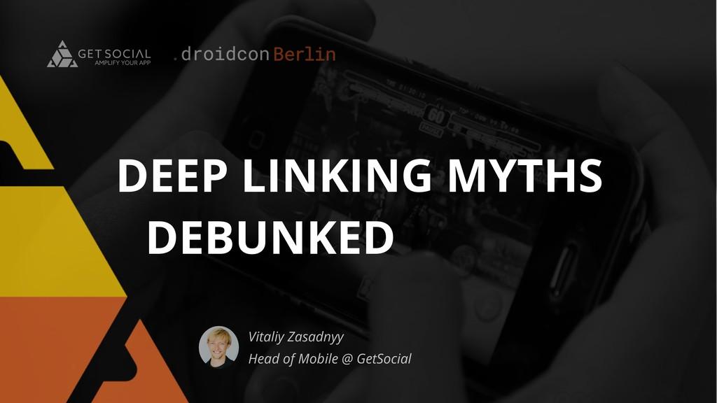 Vitaliy Zasadnyy Head of Mobile @ GetSocial DEE...