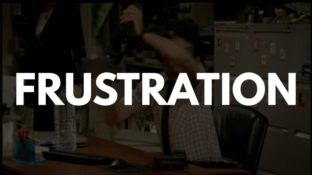 @zasadnyy FRUSTRATION