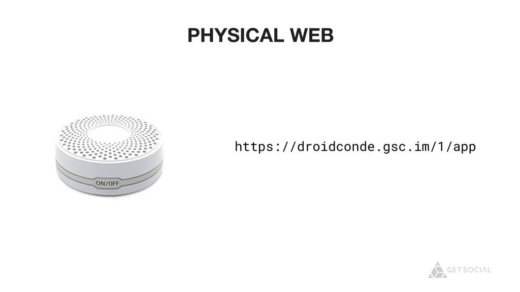 @zasadnyy PHYSICAL WEB https://droidconde.gsc.i...