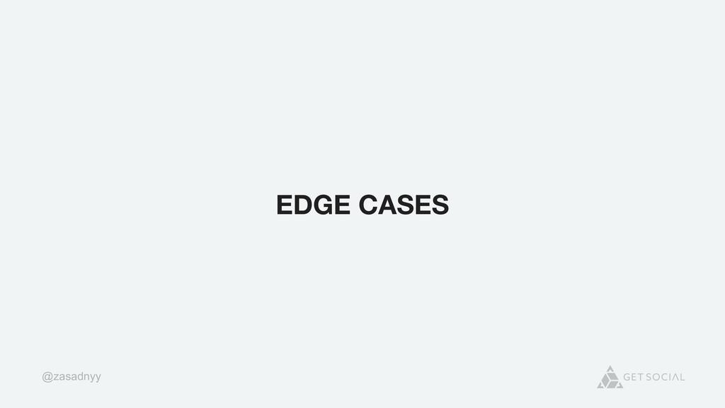 @zasadnyy EDGE CASES