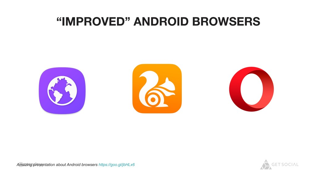 "@zasadnyy ""IMPROVED"" ANDROID BROWSERS Amazing p..."