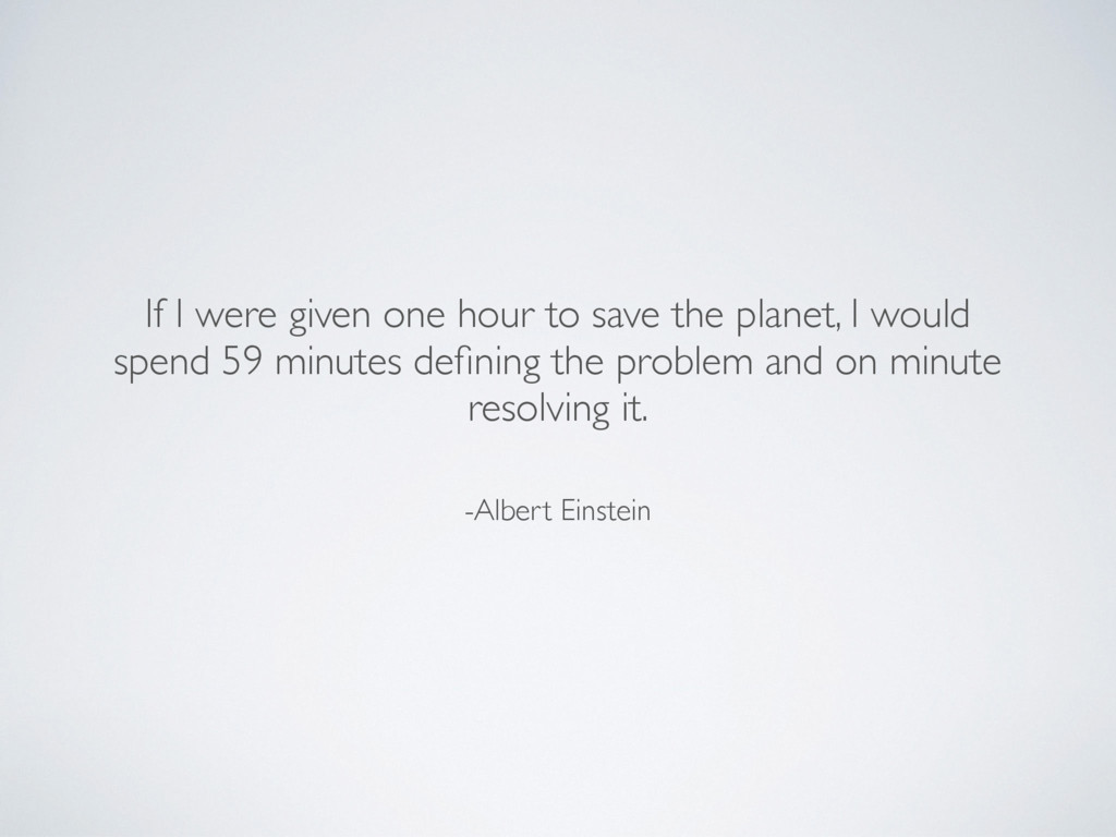 -Albert Einstein If I were given one hour to sa...