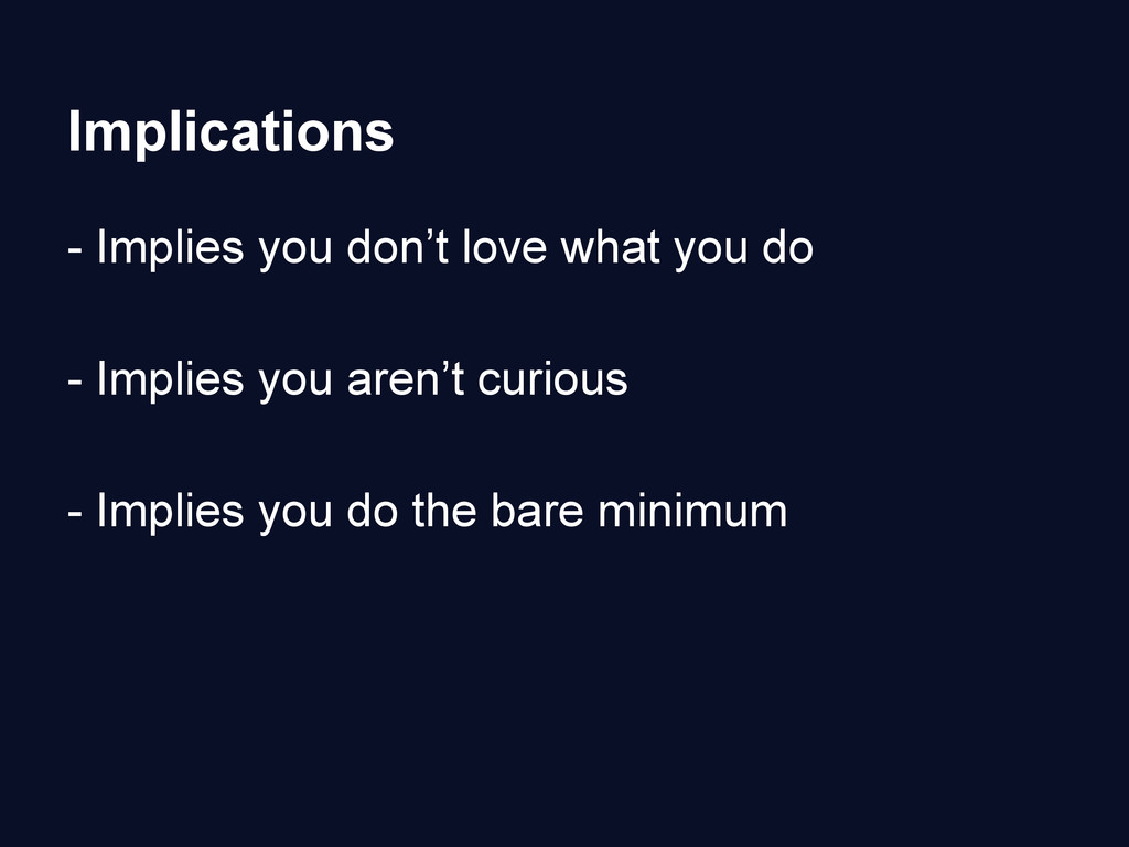 Implications - Implies you don't love what you ...