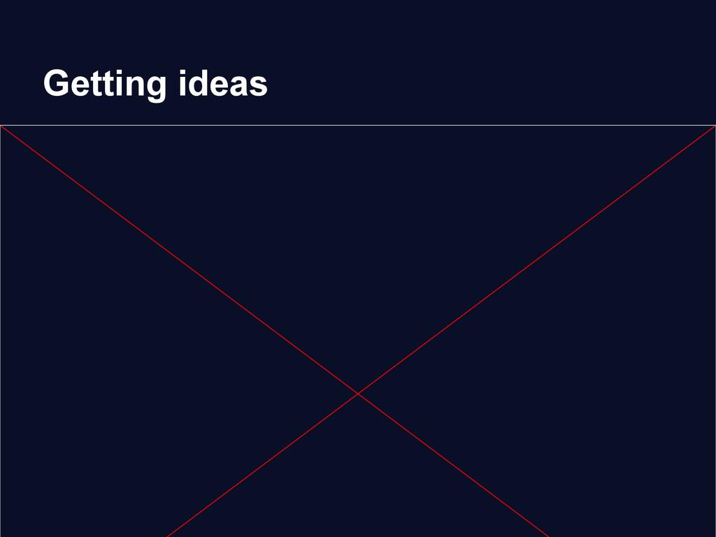 Getting ideas