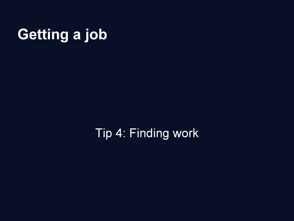 Getting a job Tip 4: Finding work