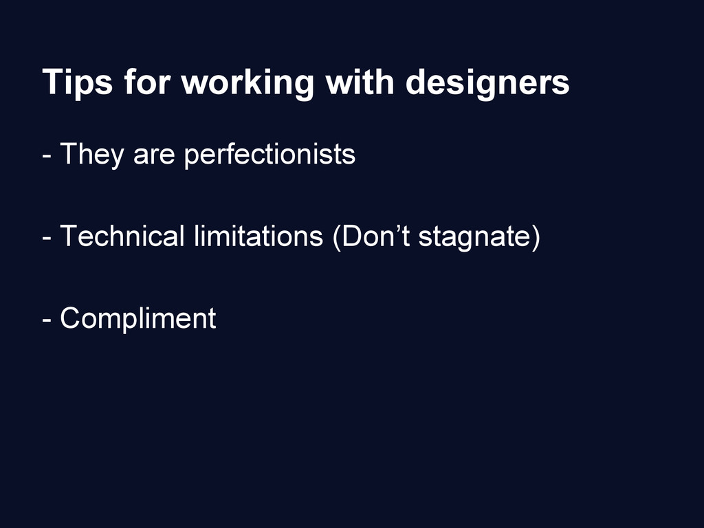 Tips for working with designers - They are perf...