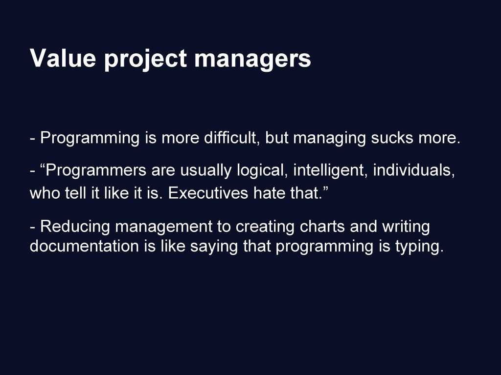 Value project managers - Programming is more di...