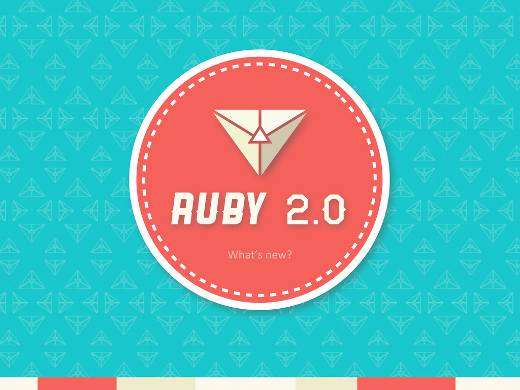 Ruby 2.0 What's	