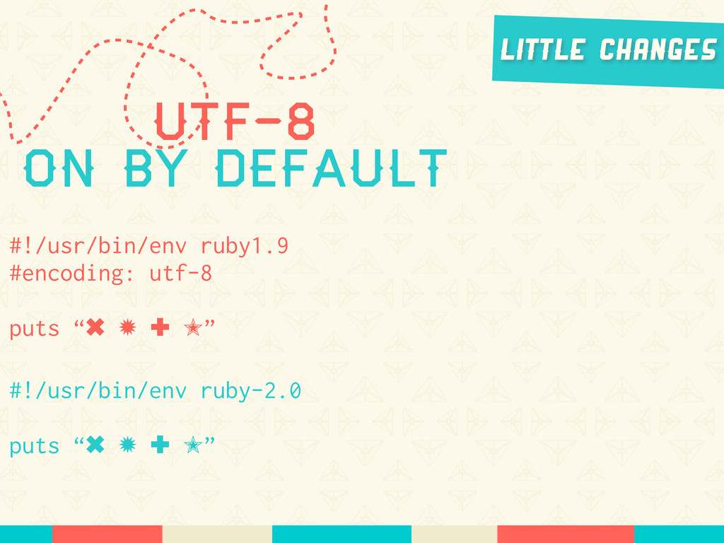 UTF-8 On by Default #!/usr/bin/env ruby1.9 #enc...