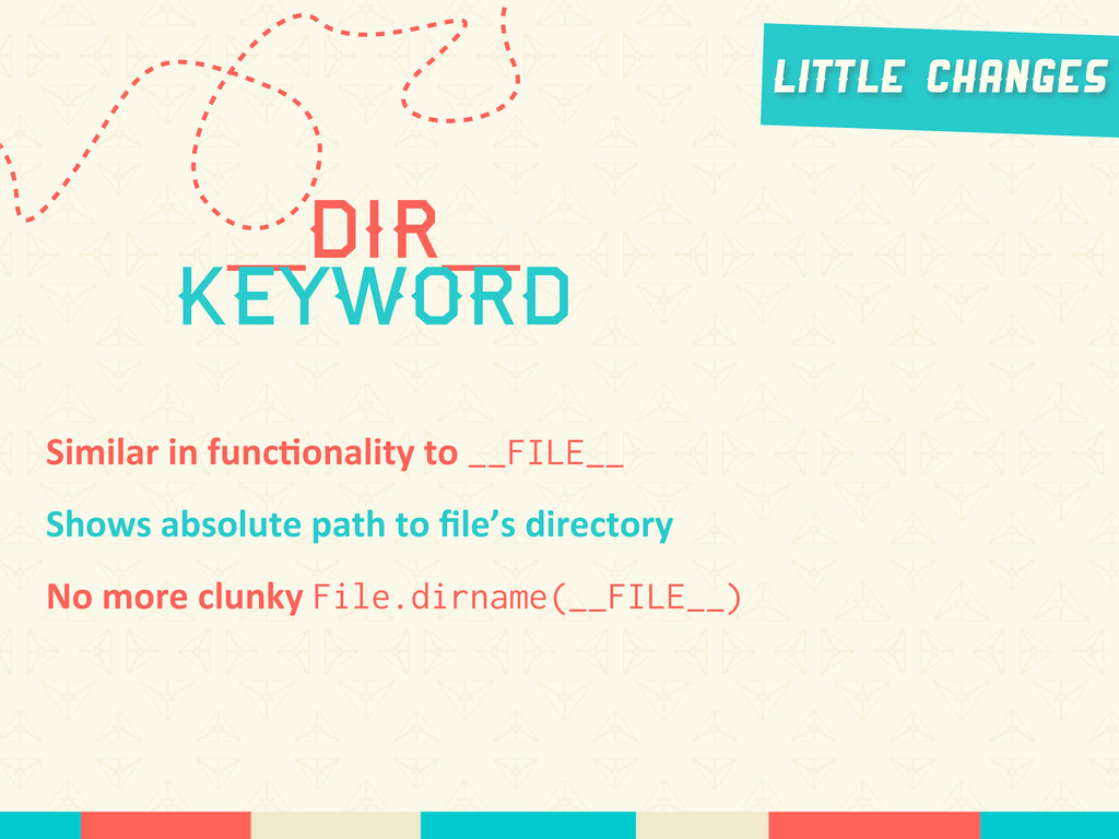 __Dir__ keyword Little Changes Similar	