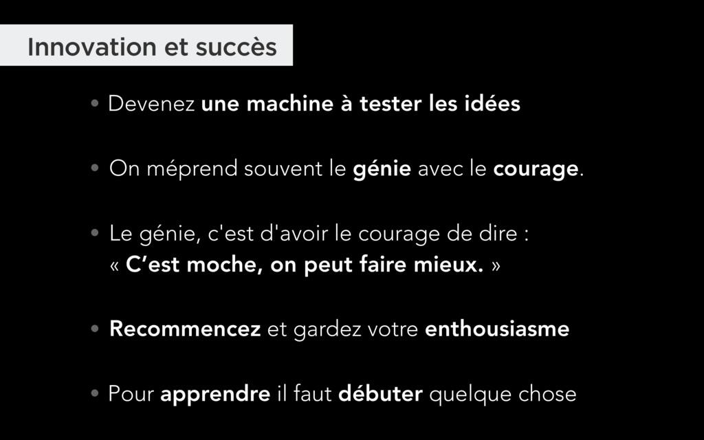 • Devenez une machine à tester les idées • On m...