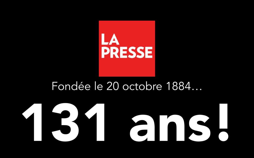 131 ans! Fondée le 20 octobre 1884…