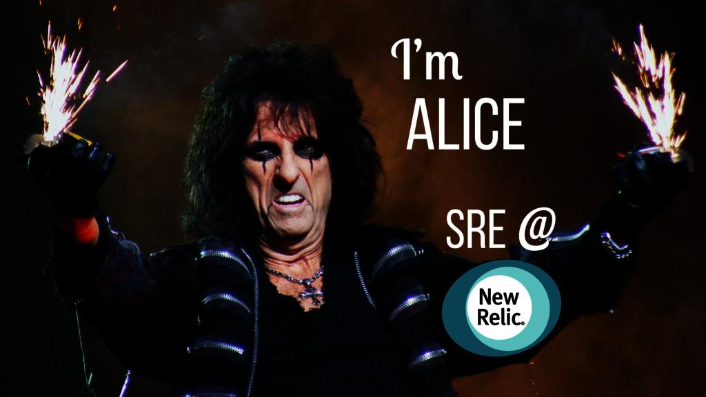 I'm Alice SRE @