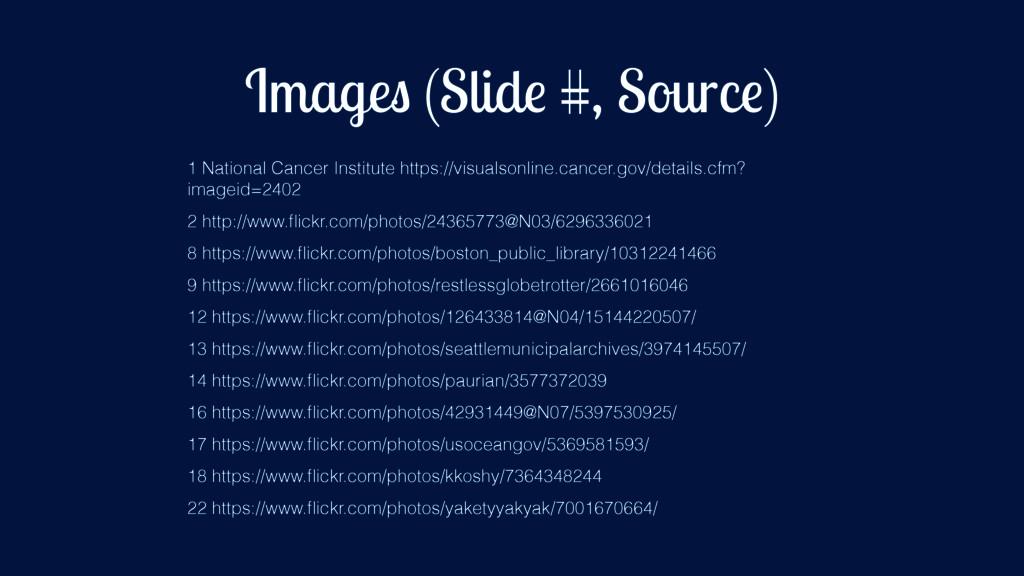 Images (Slide #, Source) 1 National Cancer Inst...