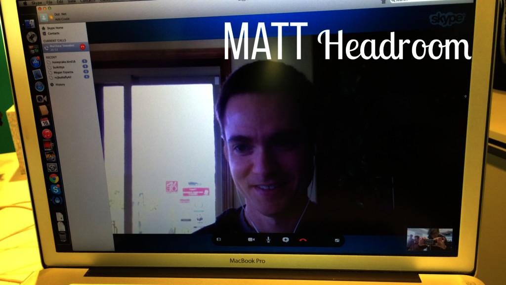 Matt Headroom