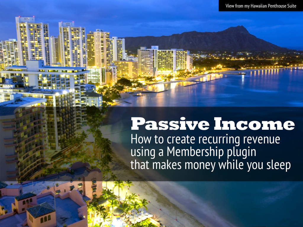 Passive Income How to create recurring revenue ...