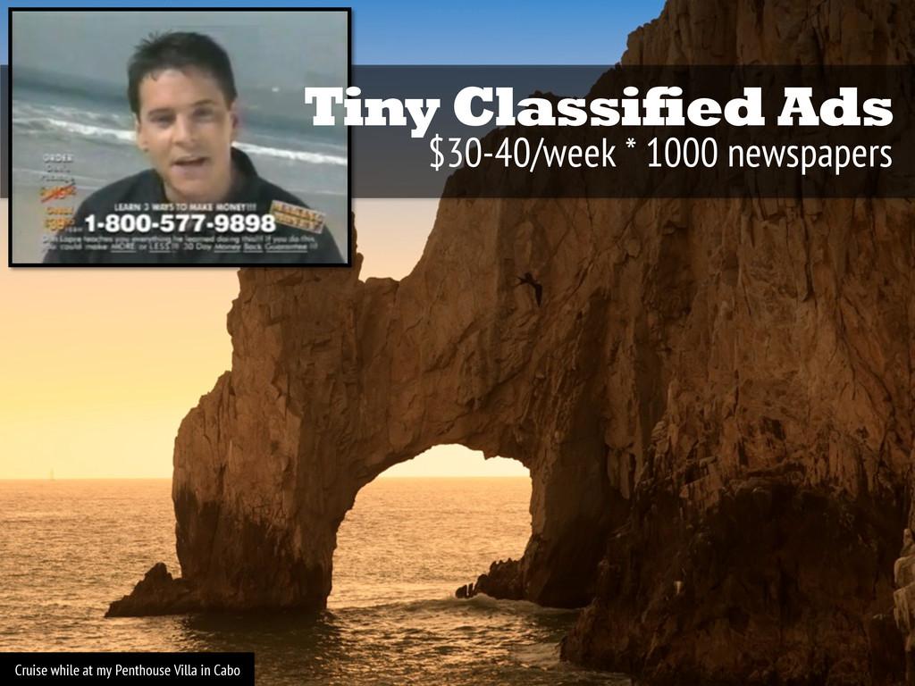 Tiny Classified Ads $30-40/week * 1000 newspape...