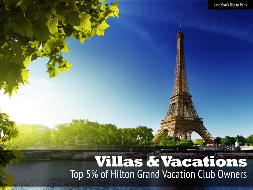 Villas & Vacations Top 5% of Hilton Grand Vacat...
