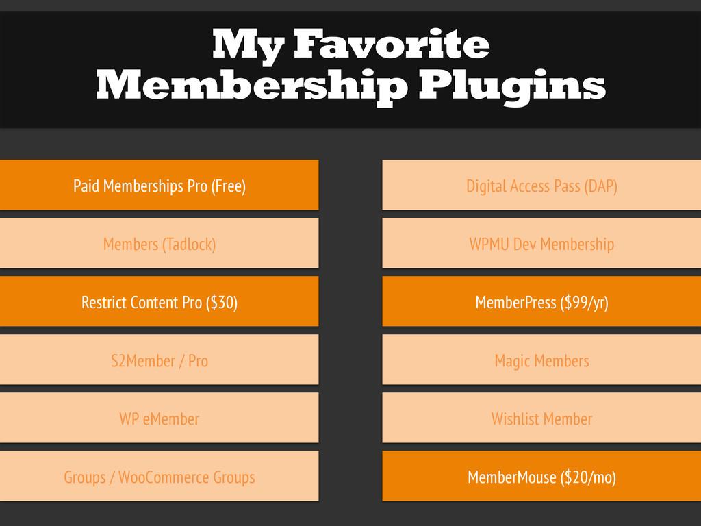 My Favorite Membership Plugins Paid Memberships...