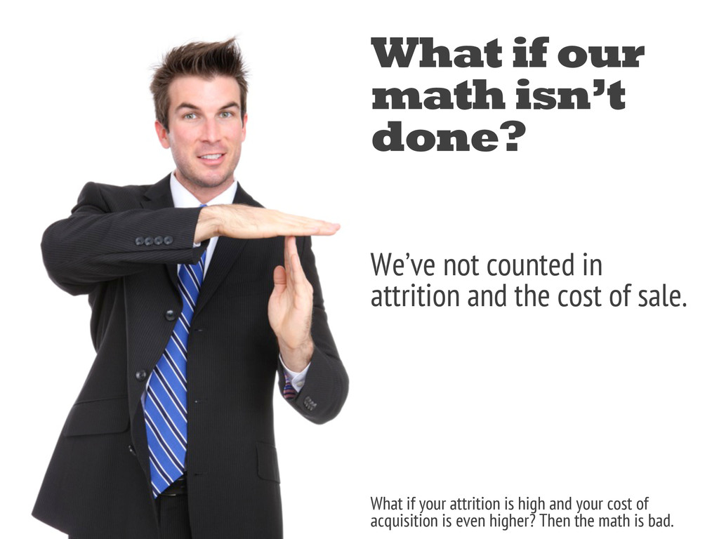 What if our math isn't done? We've not counted ...