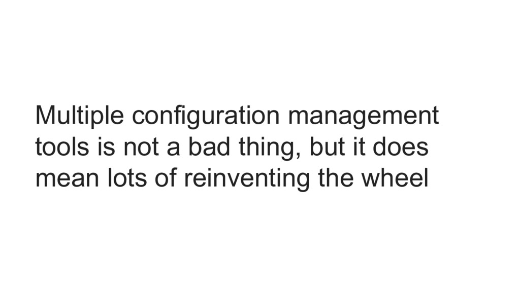 Multiple configuration management tools is not ...