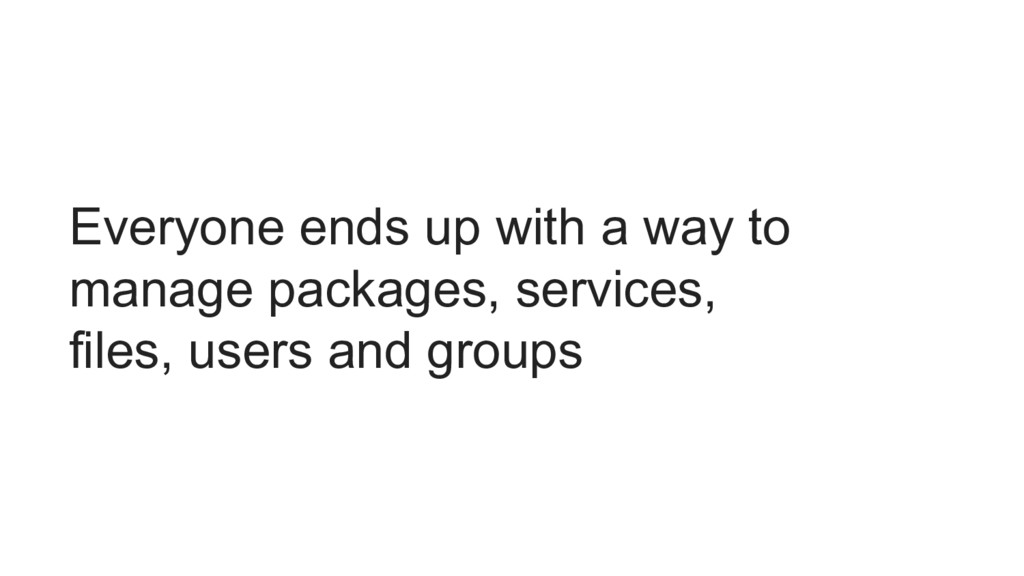 Everyone ends up with a way to manage packages,...