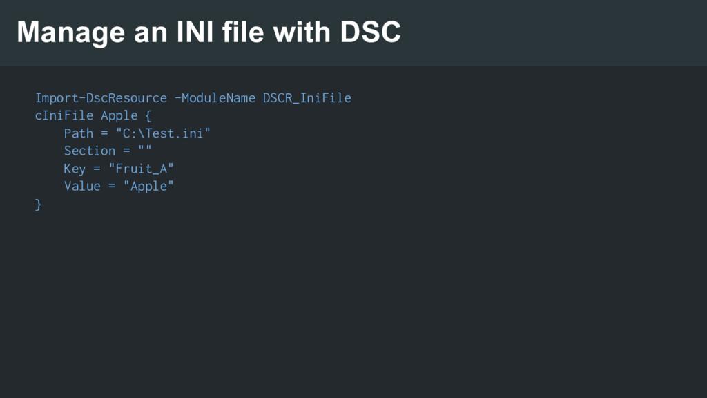 Import-DscResource -ModuleName DSCR_IniFile cIn...