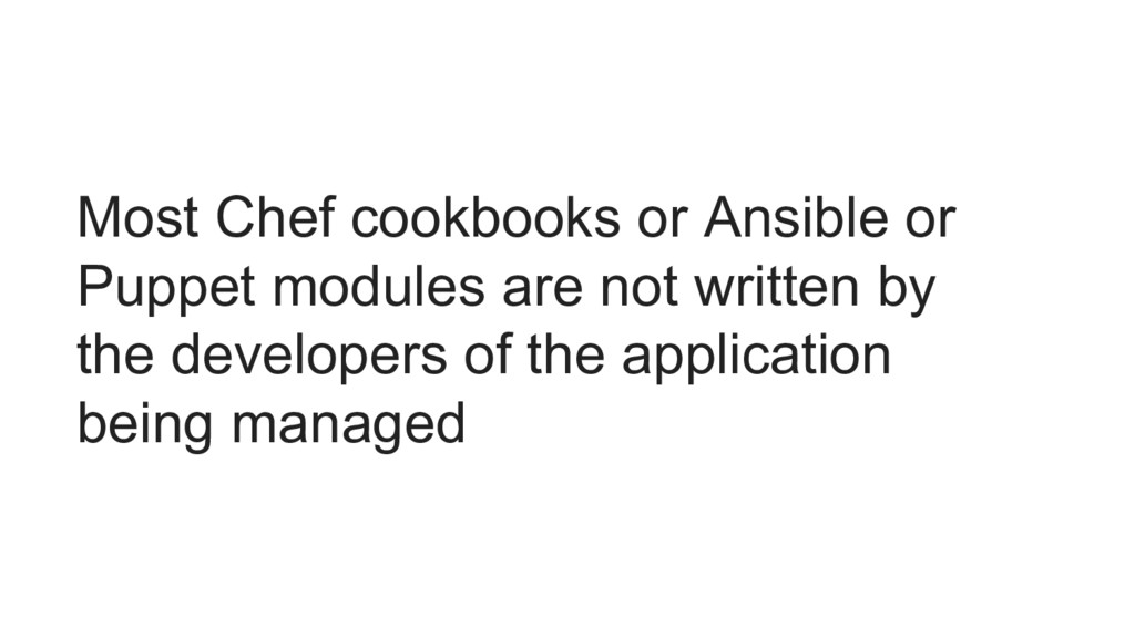 Most Chef cookbooks or Ansible or Puppet module...