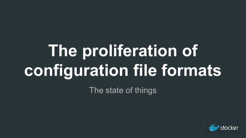 The proliferation of configuration file formats...