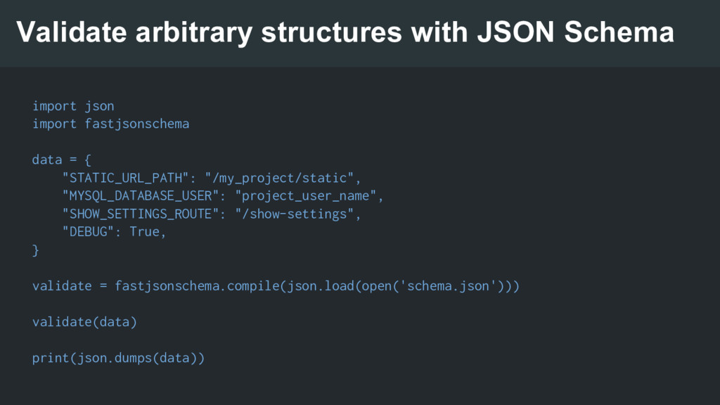 Validate arbitrary structures with JSON Schema ...
