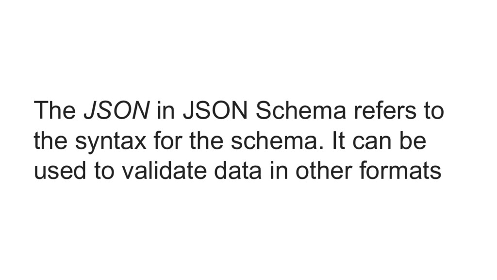 The JSON in JSON Schema refers to the syntax fo...