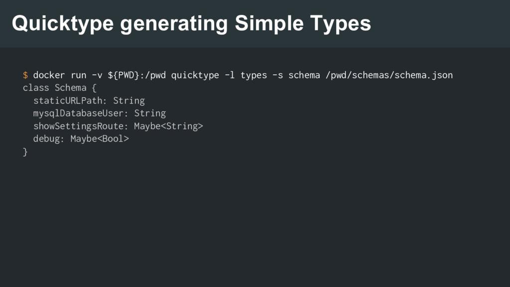Quicktype generating Simple Types $ docker run ...
