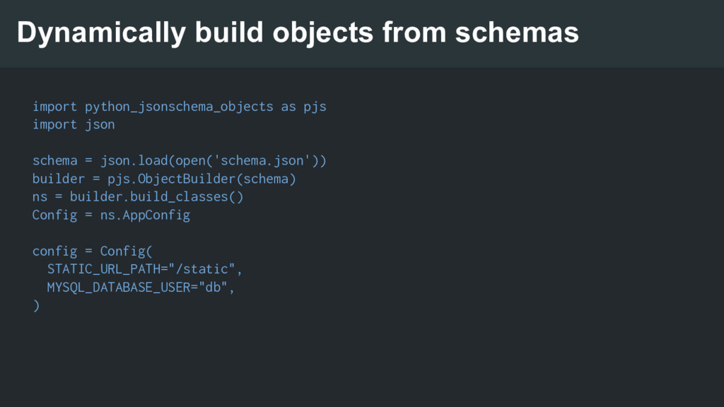 Dynamically build objects from schemas import p...