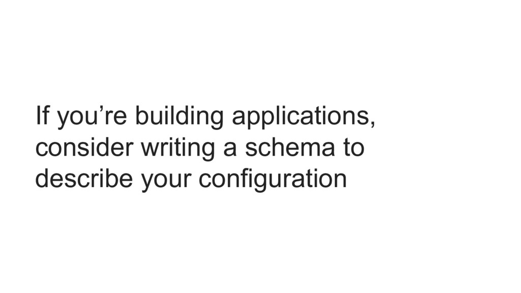 If you're building applications, consider writi...