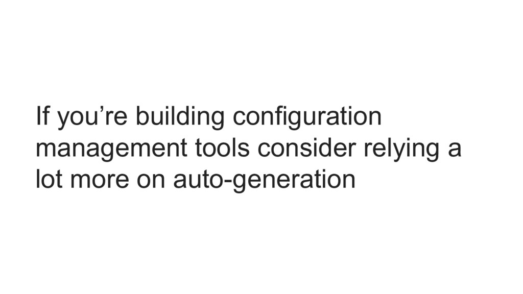If you're building configuration management too...