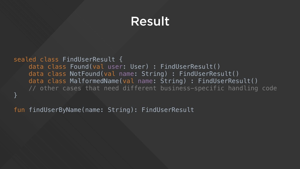 Result sealed class FindUserResult { data class...