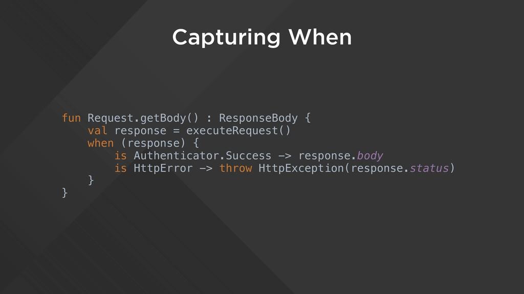 Capturing When fun Request.getBody() : Response...