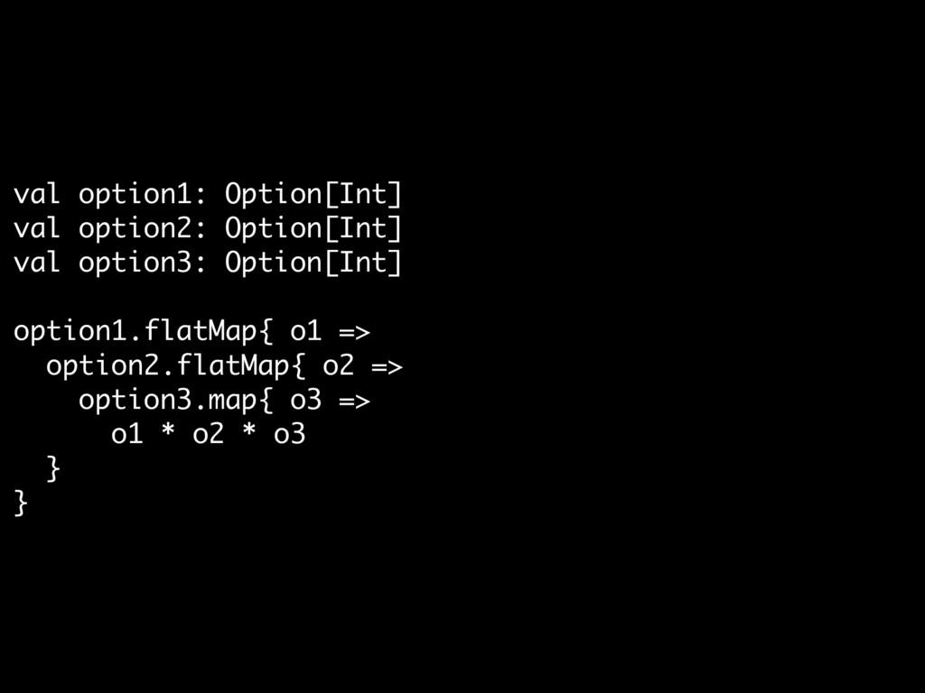 val option1: Option[Int]  val option2: Option[I...