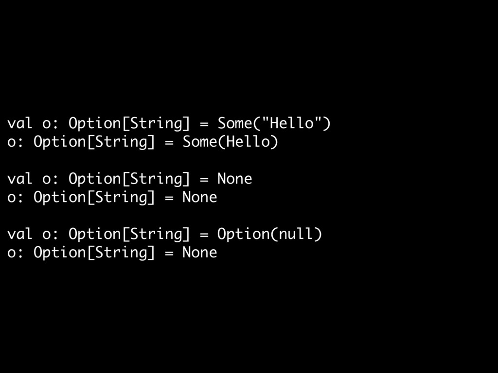 "val o: Option[String] = Some(""Hello"")  o: Optio..."
